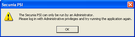 The Secunia PSI can only be run by an Administrator. Please log in with Administrative privileges and try running the application again.